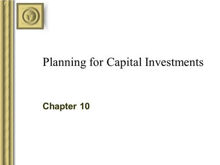 chapter 10 making capital investment decisions How does the evaluation of these types of capital budgeting decisions differ from short-term operating decisions discussed in chapter 7 how are relevant revenues and question: let's use this formula to solve for the following: assume $500 will be received 4 years from today, and the annual interest rate is 10 percent.