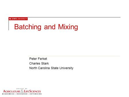 Peter Ferket Charles Stark North Carolina State University