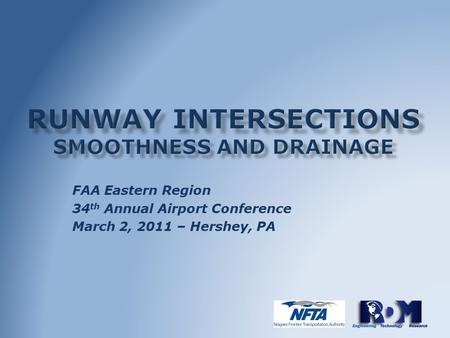 FAA Eastern Region 34 th Annual Airport Conference March 2, 2011 – Hershey, PA.