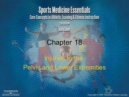 Chapter 18 Injuries to the Pelvis and Lower Extremities.