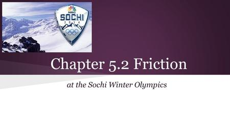 Chapter 5.2 Friction at the Sochi Winter Olympics.