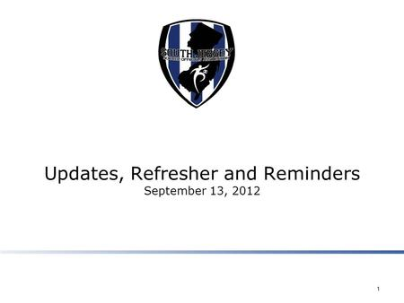 Updates, Refresher and Reminders September 13, 2012 1.