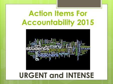 Action Items For Accountability 2015 URGENT and INTENSE.