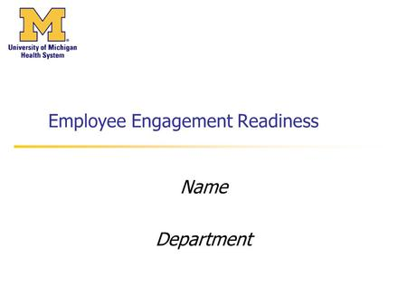 Employee Engagement Readiness Name Department. Purpose / Objectives To help us prepare for the Employee Engagement (EE) Survey by ensuring a common understanding: