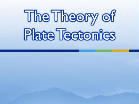  Tectonic Plates – the massive, irregularly shaped slabs of rock that make up the Earth's lithosphere  One plate cannot shift without affecting the.