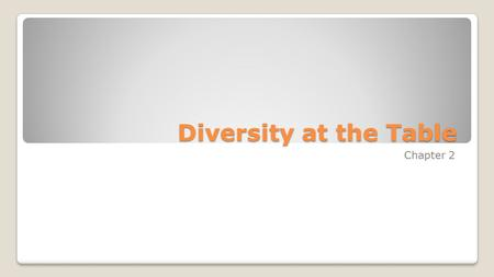Diversity at the Table Chapter 2.