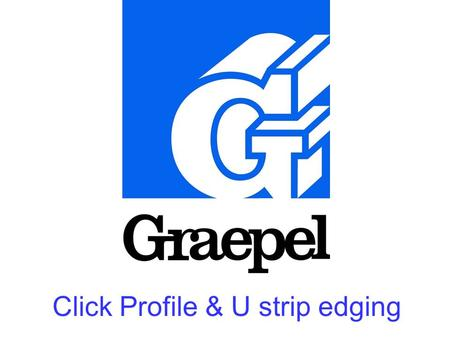 Click Profile & U strip edging. Click Profile edging and U Strip.