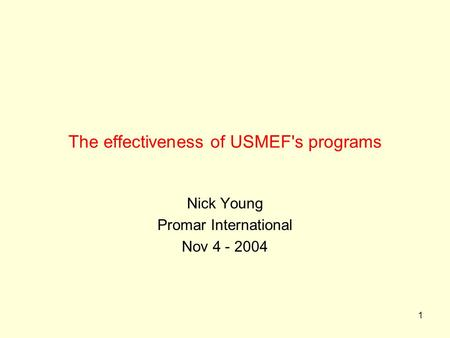 1 The effectiveness of USMEF's programs Nick Young Promar International Nov 4 - 2004.