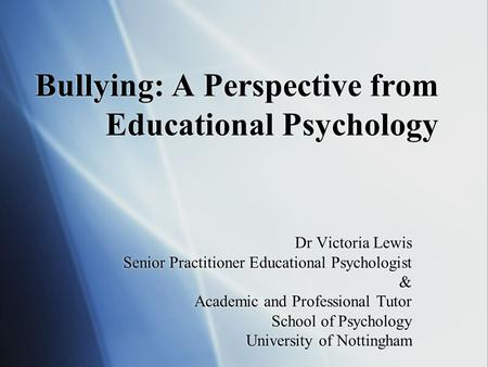 Bullying: A Perspective from Educational Psychology
