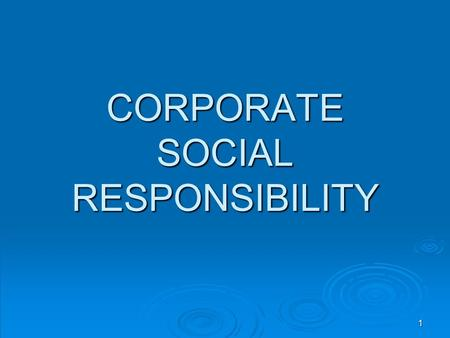 CORPORATE SOCIAL RESPONSIBILITY 1. INTRODUCTION ORGANIZATIONS FOR- PROFIT GOVERNMENTSNON- PROFITS 2.