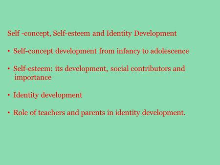 Self -concept, Self-esteem and Identity Development