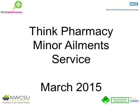 Think Pharmacy Minor Ailments Service March 2015