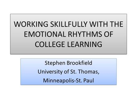 stephen brookfield critical thinking Faculty development announces spring 'critical thinking' series with dr stephen brookfield st thomas newsroom brookfield will review how critical thinking.