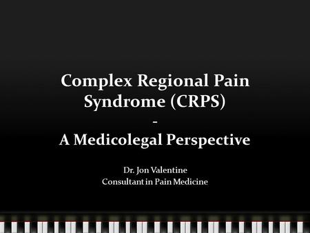 Complex Regional Pain Syndrome (CRPS) - A Medicolegal Perspective