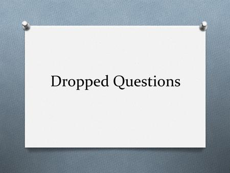 Dropped Questions. Multiple Choice Test #1 Prologue and Chapter 1.