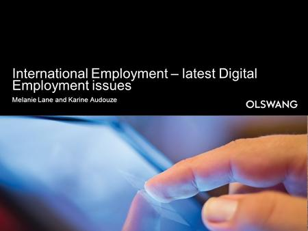 International Employment – latest Digital Employment issues Melanie Lane and Karine Audouze.