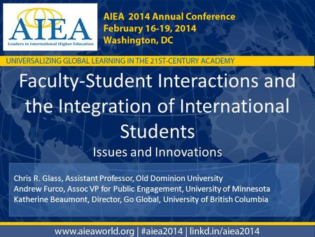 Faculty-Student Interactions and the Integration of International Students Issues and Innovations Chris R. Glass, Assistant Professor, Old Dominion University.