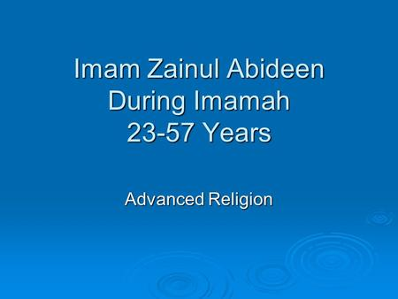 Imam Zainul Abideen During Imamah 23-57 Years Advanced Religion.