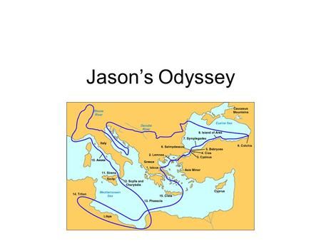 Jason's Odyssey. Epic Hero? Achilles - military prowess Odysseus - ingenuity Jason… - sexual prowess? (repopulate Lemnos)