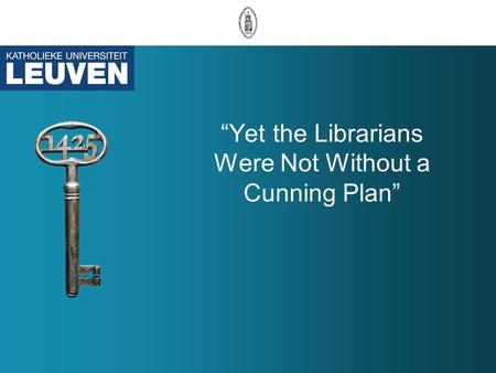 """Yet the Librarians Were Not Without a Cunning Plan"""