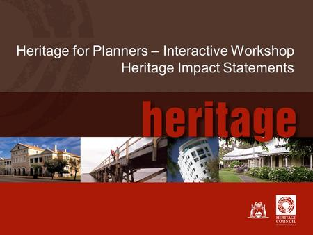 Heritage for Planners – Interactive Workshop Heritage Impact Statements.
