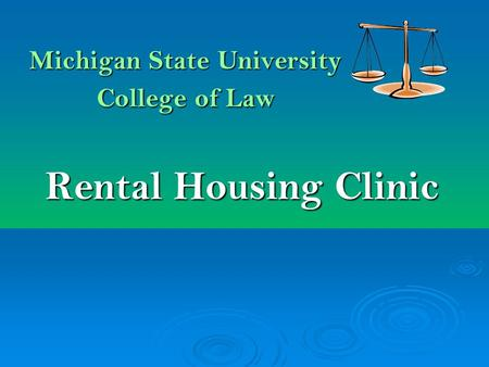 Michigan State University College of Law Rental Housing Clinic.