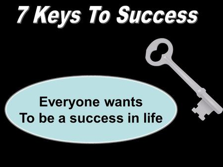 "Everyone wants To be a success in life. Success Defined: ""A favorable or desired outcome"" ""To turn out well"" ""To attain a desired object or end"" Heavenly."