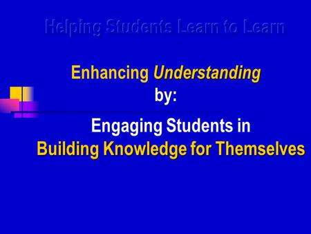 Building Knowledge for Themselves Engaging Students in Building Knowledge for Themselves.