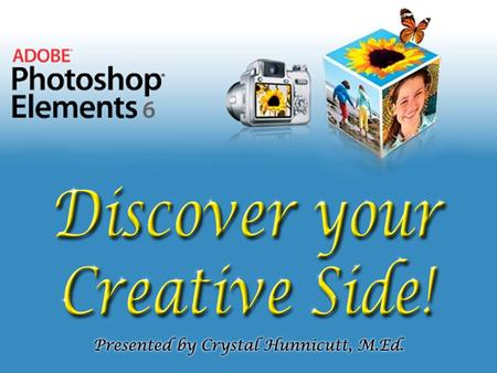 Course Objectives… In this course, you will learn how to:  Capture pictures from many sources  Enhance your pictures with graphics software (Photoshop.