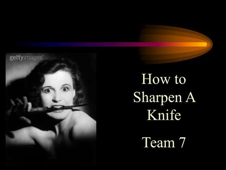 How to Sharpen A Knife Team 7. Safe Knife Handling Safety should never be overlooked. The common misconception is that only sharp knives are dangerous.