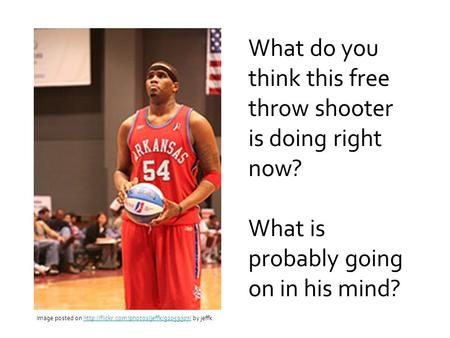 What do you think this free throw shooter is doing right now? What is probably going on in his mind? Image posted on