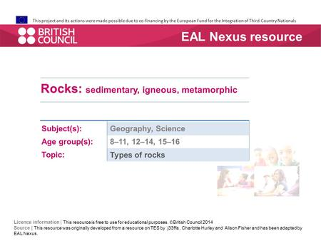 Rocks: sedimentary, igneous, metamorphic