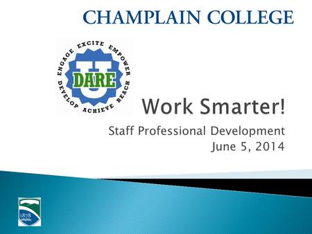 Staff Professional Development June 5, 2014.  What is Working Smart?  Boosting Your Brain Function  Tips for Working Smarter  Brainstorm.