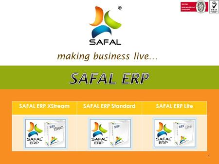 1 making business live… SAFAL ERP XStreamSAFAL ERP StandardSAFAL ERP Lite.