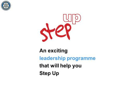An exciting leadership programme that will help you Step Up.