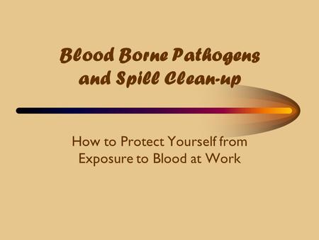 Blood Borne Pathogens and Spill Clean-up