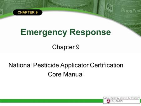 CHAPTER 9 Emergency Response Chapter 9 National Pesticide Applicator Certification Core Manual.