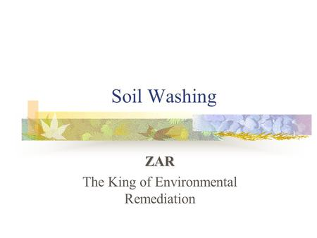 ZAR The King of Environmental Remediation