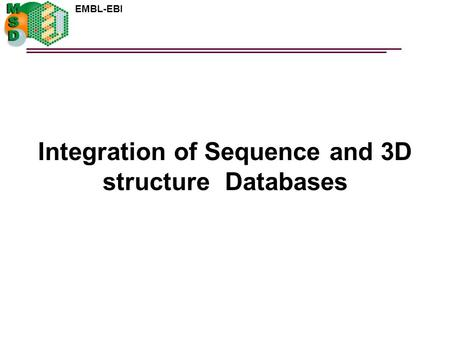 EMBL-EBI Integration of Sequence and 3D structure Databases.