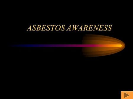 ASBESTOS AWARENESS. THREE OSHA REGULATIONS PERTAIN TO PONTENTIAL WORKPLACE EXPOSURES TO ASBESTOS 29 CFR 1926.1101 –Applies to construction, demolition,