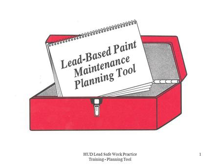 HUD Lead Safe Work Practice Training - Planning Tool 1.