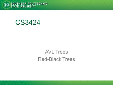 CS3424 AVL Trees Red-Black Trees. Trees As stated before, trees are great ways of holding hierarchical data Insert, Search, Delete ~ O(lgN) But only if.