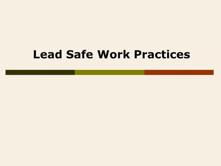 Lead Safe Work Practices. Renovate, Repair and Painting (RRP)  If you are a homeowner performing renovation, repair, or painting work in your own home,