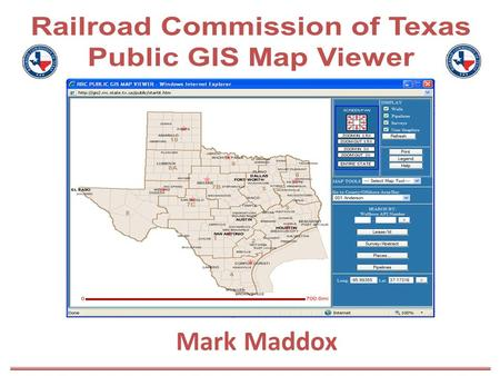 Mark Maddox. As part of its mandate to regulate the drilling and production of the oil and gas industry in Texas, the RRC maintains maps showing historical,