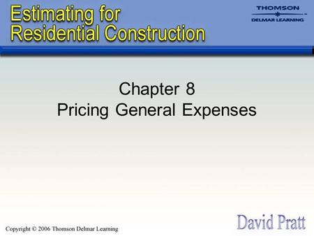 Chapter 8 Pricing General Expenses. Introduction The direct costs of a building project include the cost of labor, material, equipment, and subtrades.
