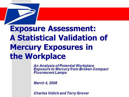 Exposure Assessment: A Statistical Validation of Mercury Exposures in the Workplace An Analysis of Potential Workplace Exposure to Mercury from Broken.