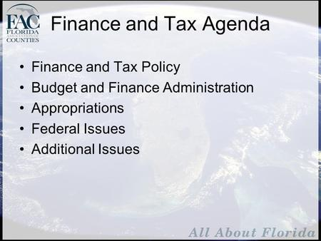 Finance and Tax Agenda Finance and Tax Policy Budget and Finance Administration Appropriations Federal Issues Additional Issues.