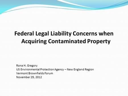 Federal Legal Liability Concerns when Acquiring Contaminated Property