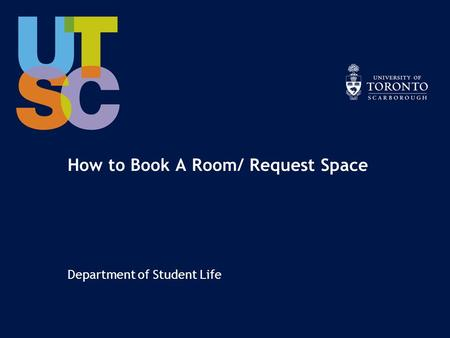 How to Book A Room/ Request Space Department of Student Life.