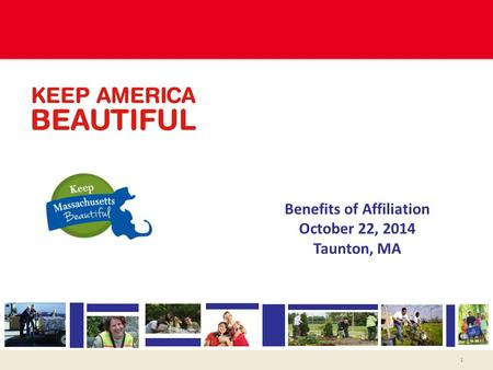Benefits of Affiliation October 22, 2014 Taunton, MA 1.